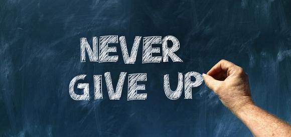 Persevere and Never Give Up